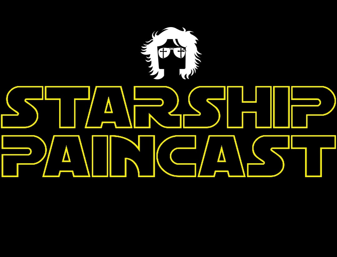 Starship Paincast Episode 55 (Go Curtis)