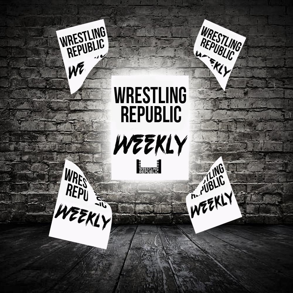 Wrestling Republic Weekly – May 18th, 2017