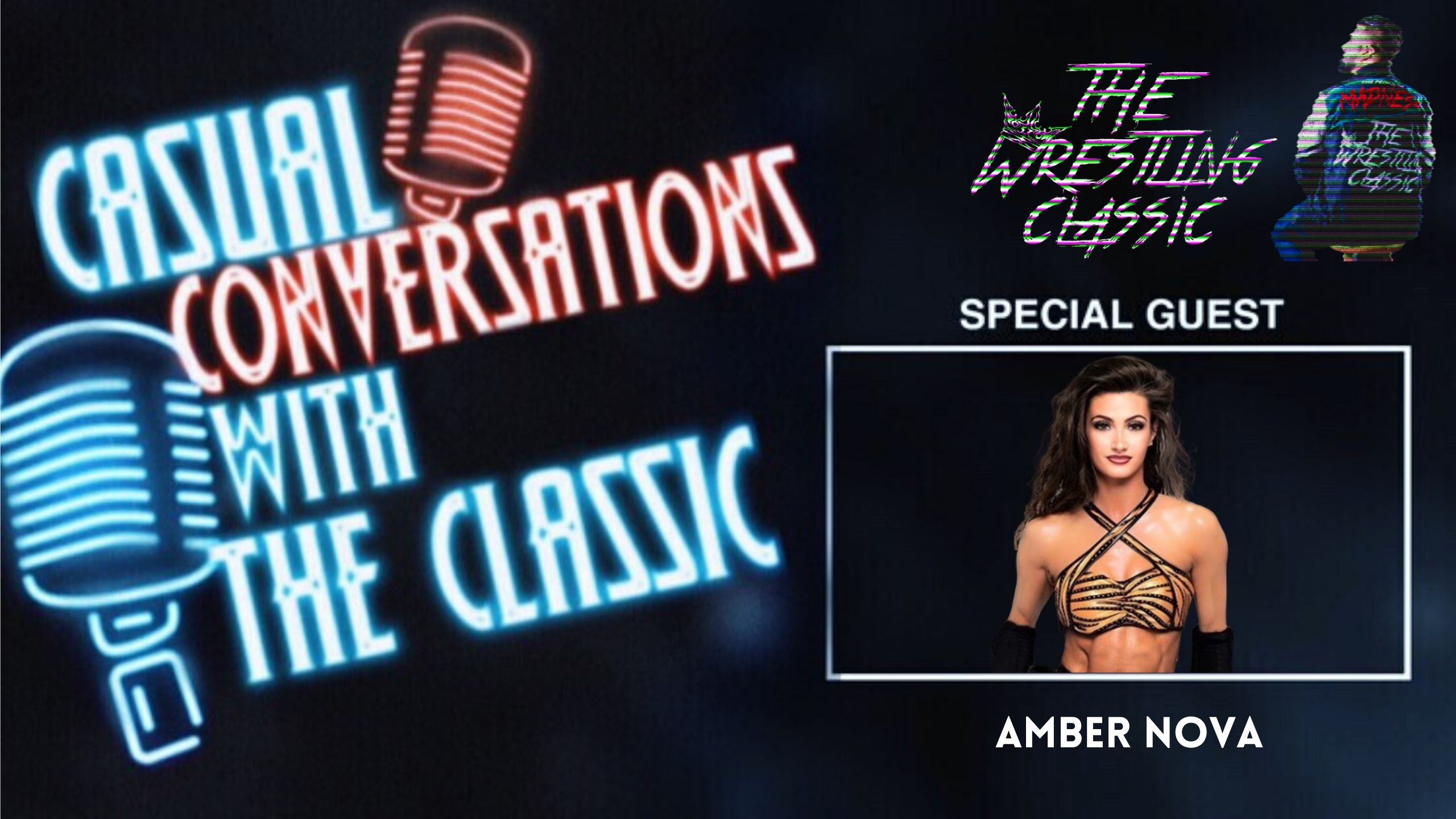 Casual Conversations with The Classic – Amber Nova