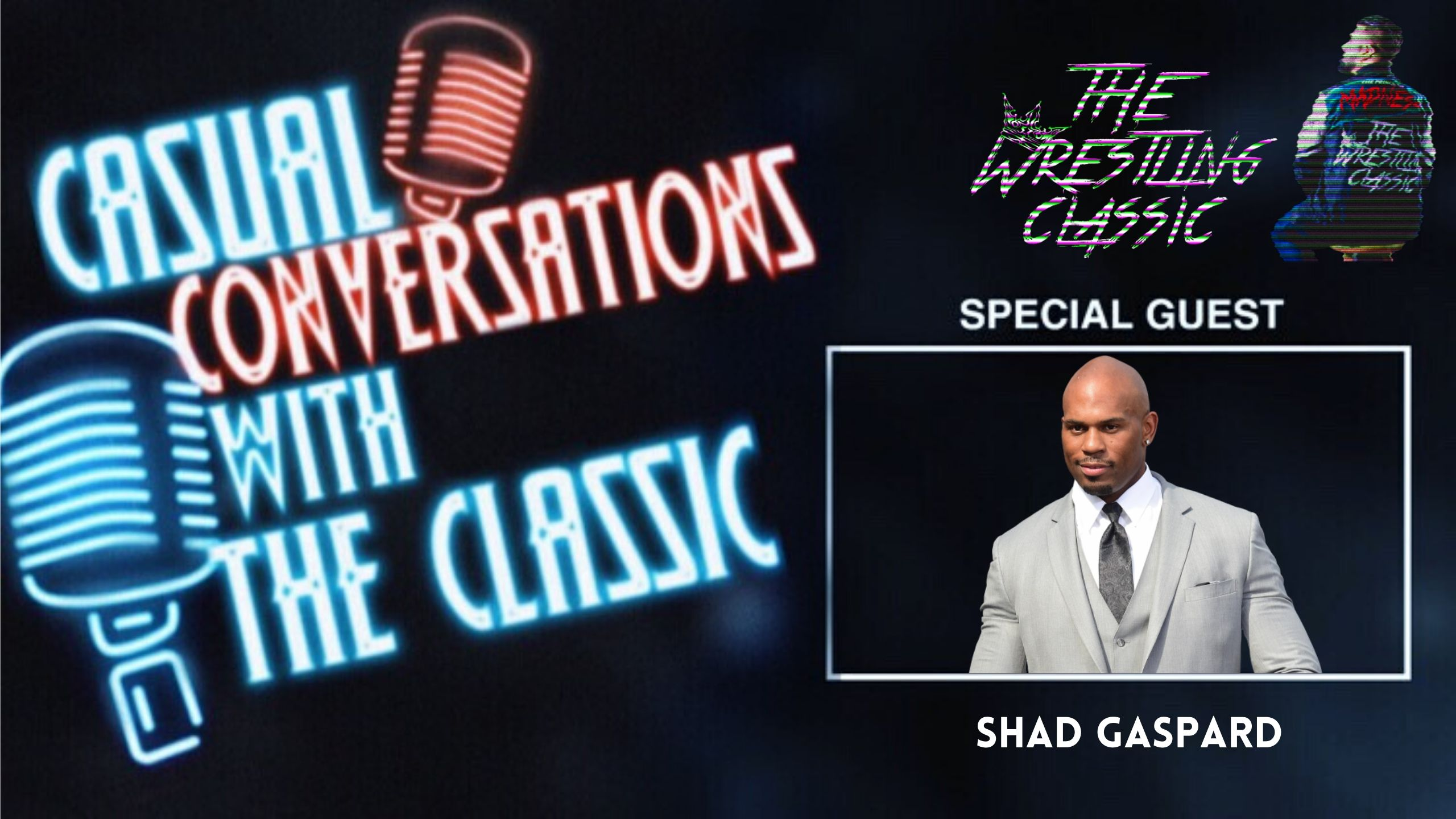 Casual Conversations with The Classic – Round 2 w/ Shad Gaspard