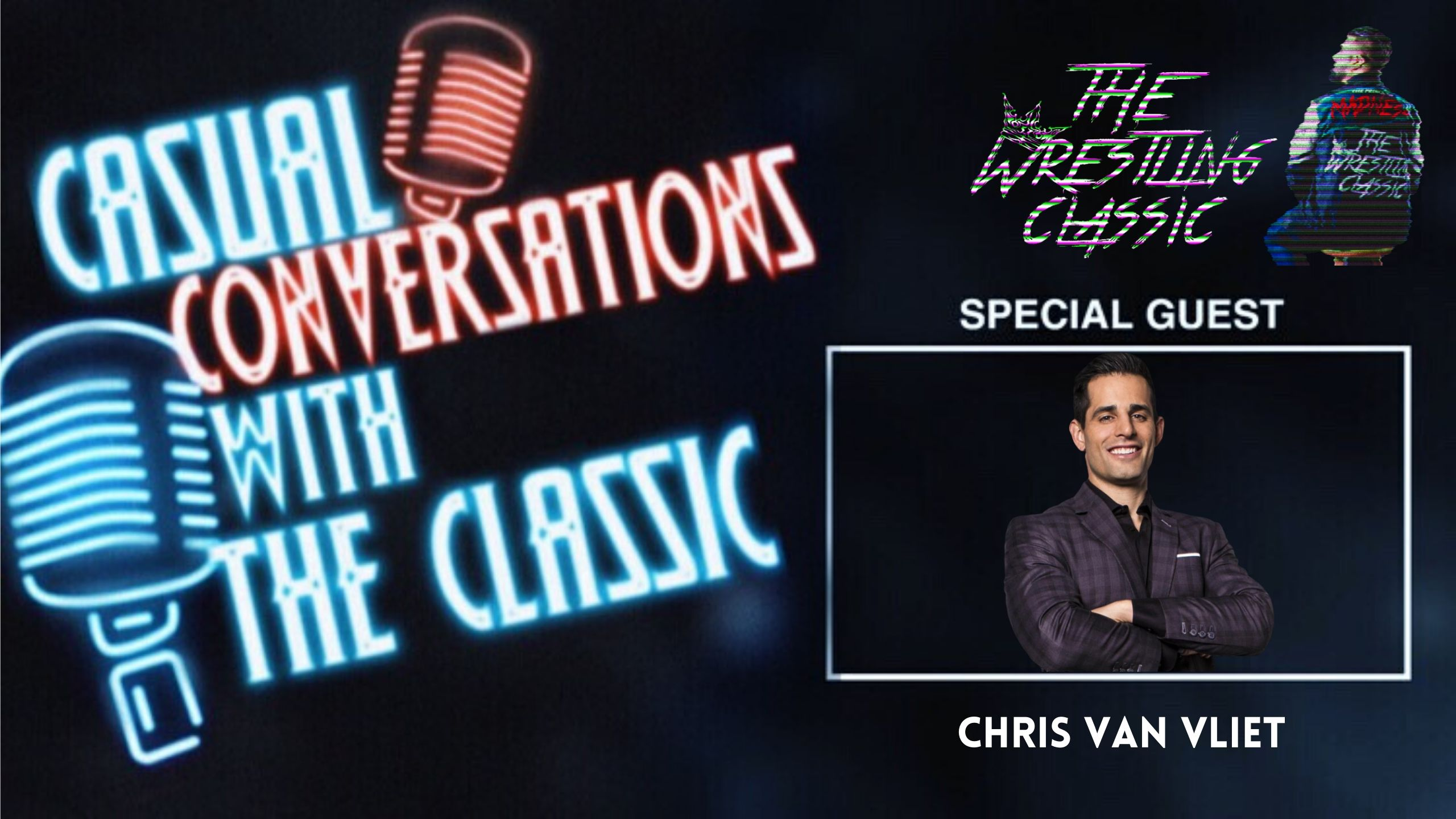 Casual Conversations with The Classic – Chris Van Vliet