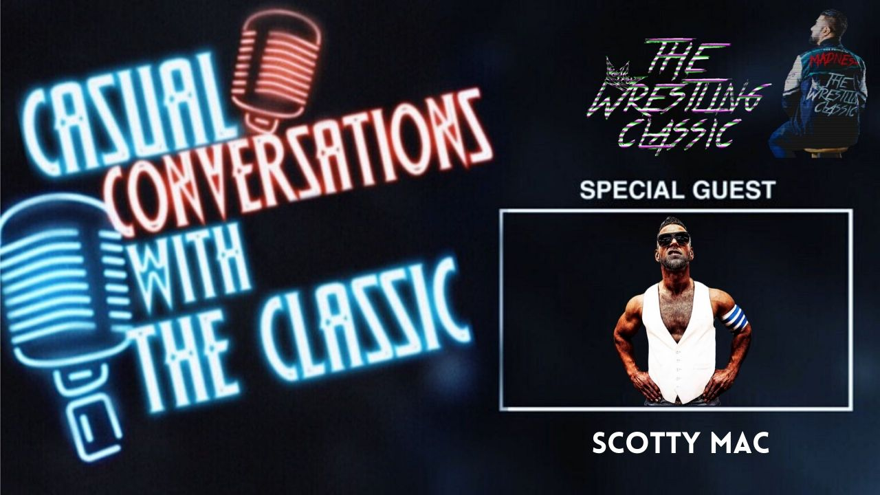 Casual Conversations with The Classic – Scotty Mac