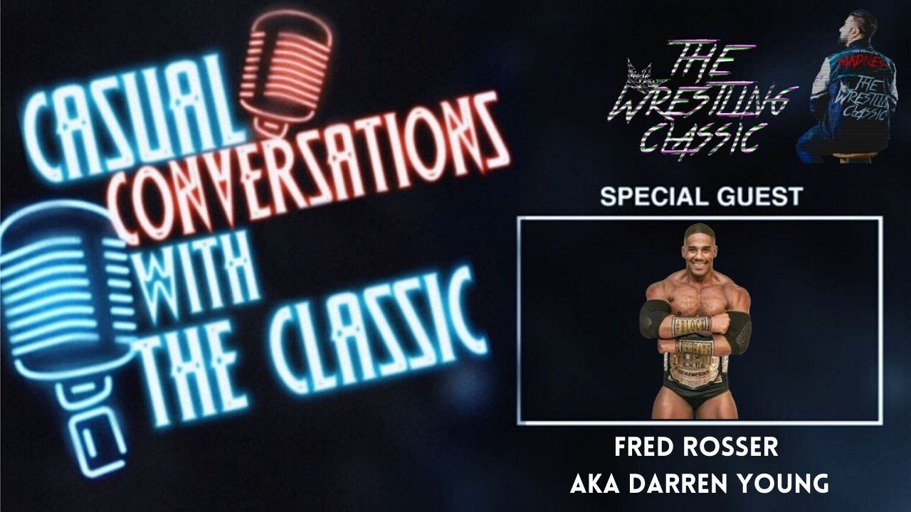 Casual Conversations with The Classic – Fred Rosser aka Darren Young