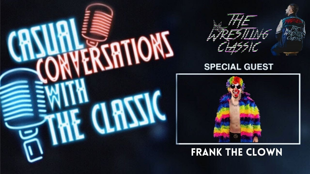 Casual Conversations with The Classic – Frank The Clown