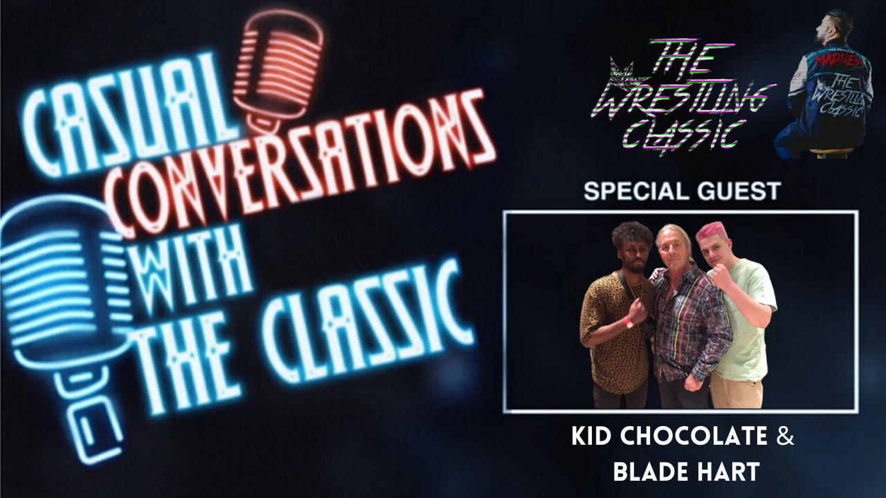 Casual Conversations with the Classic – Kid Chocolate & Blade Hart