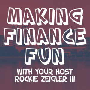Making Finance Fun with Rockie Zeigler