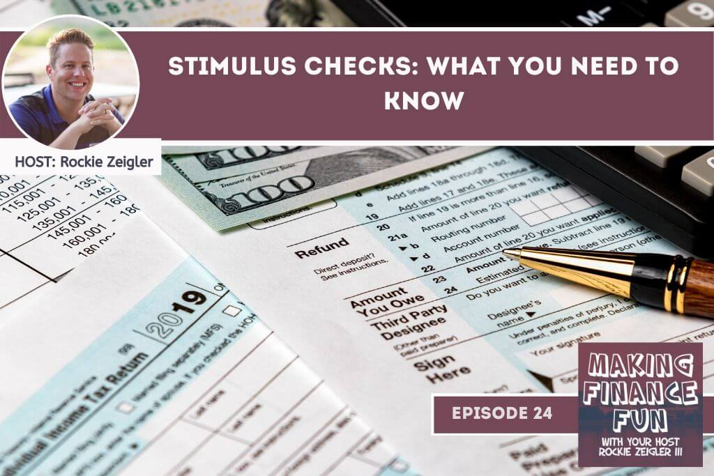 Episode #24: Stimulus Checks: What you NEED to Know