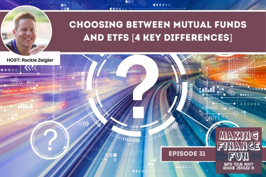 Episode #31: Choosing Between Mutual Funds and ETFs [4 Key Differences]