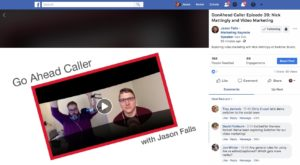 Go Ahead Caller - Video Marketing - Jason Falls - Nick Mattingly