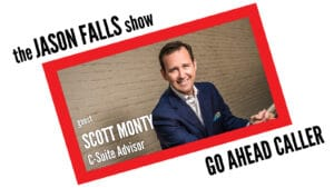 Scott Monty on the Jason Falls Show