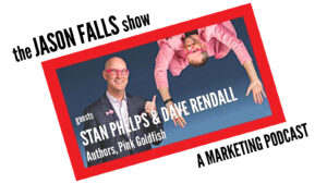 Stan Phelps & Dave Rendall on The Jason Falls Show