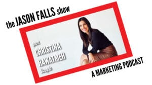 Christina Hawatmeh on the Jason Falls Show