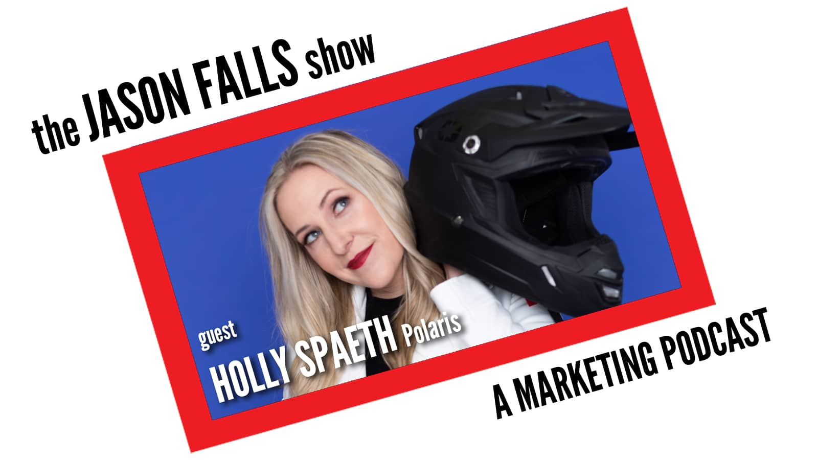 Holly Spaeth on Corporate Marketing for Adventure Brands on the Jason Falls Show