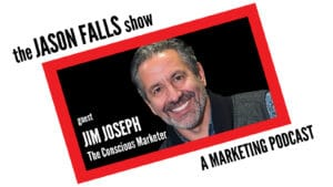 Jim Joseph - The Conscious Marketer
