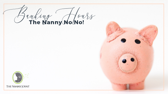 Banking Hours Nanny