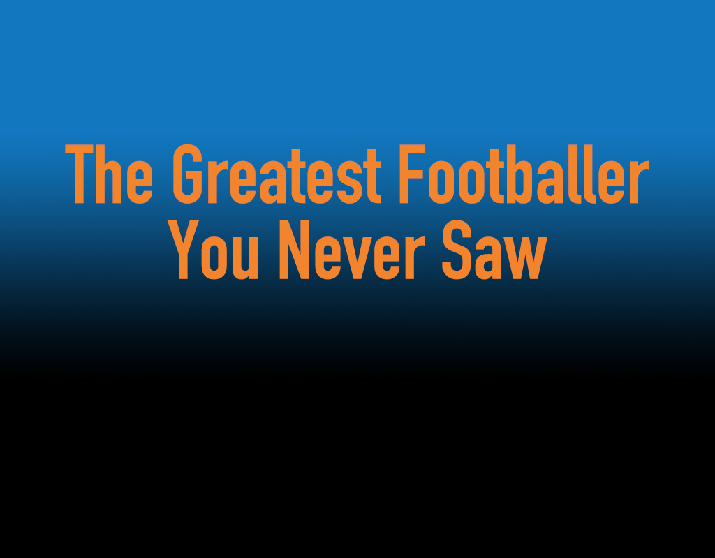 """Story Time with Richard: """"The Greatest Footballer You Never Saw"""""""