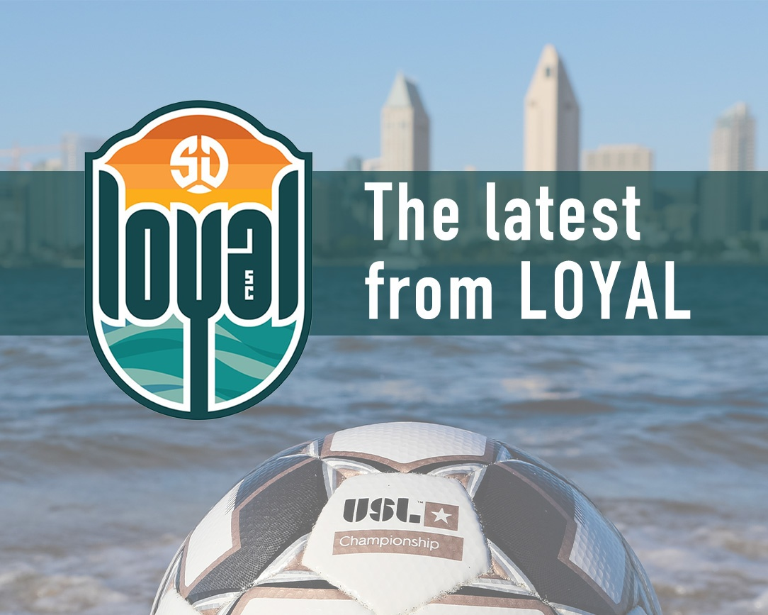 The latest from SD Loyal: Inaugural game, Roster Updates, and more