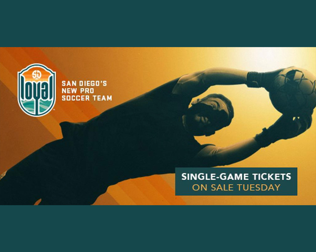 San Diego Loyal SC Single Game Tickets available NOW