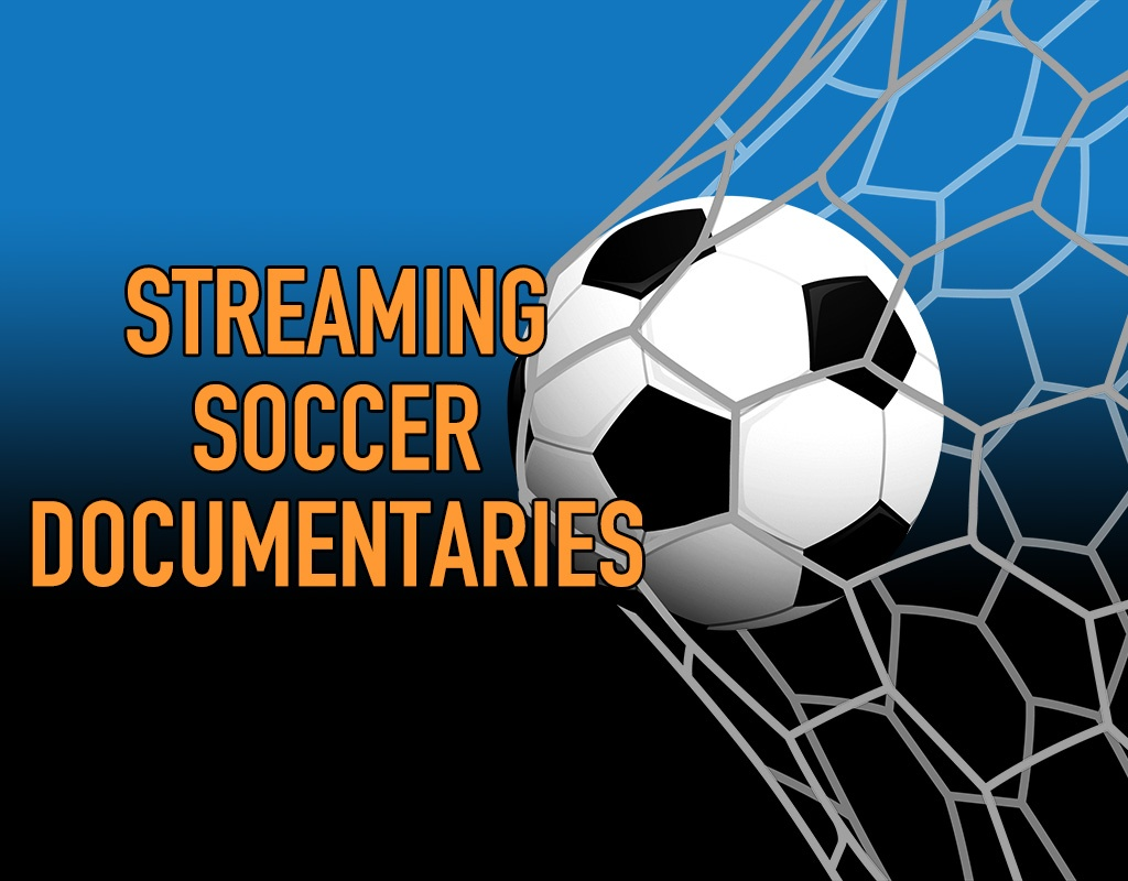 Streaming Soccer: Documentary Edition