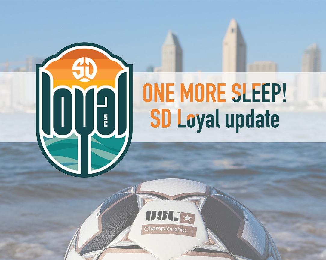 ONE MORE SLEEP! SD Loyal takes on LA Galaxy II Sunday