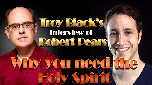The Troy Black Interview  Why You Need the Holy Spirit