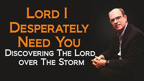 Help Lord I desperately Need You- Discovering The Lord Your Peace in the midst of the Storm