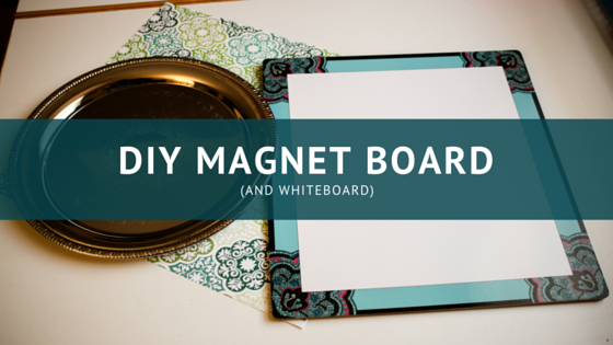 How To Make a DIY Magnet Board with Dollar Tree Supplies