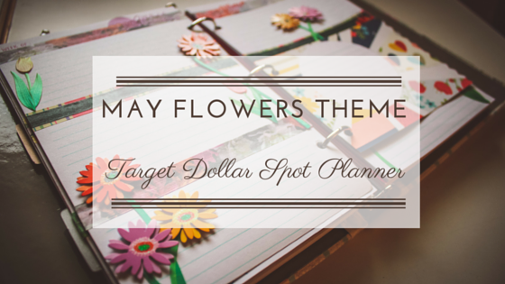 May Flowers Weekly Theme for Target Dollar Spot Planner