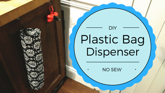 No Sew Plastic Bag Dispenser DIY