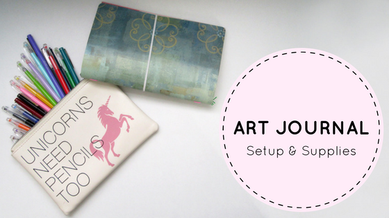 Art Journal | Setup and Supplies