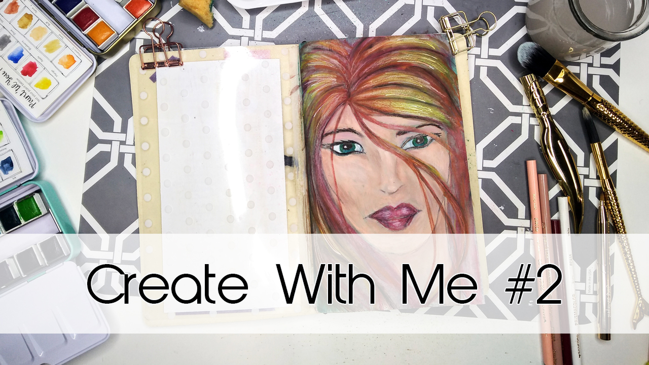 Create With Me #2   Art Journal Series