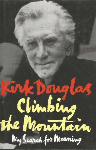 kirk Douglas - Climbing the Mountain