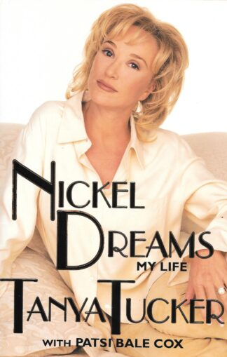 Nickel Dreams My Life Tanya Tucker
