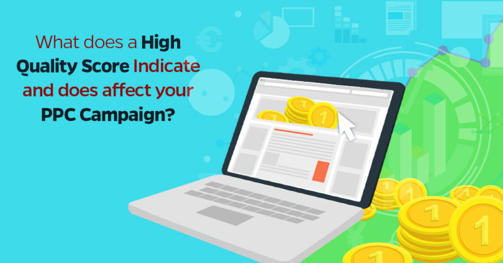 How Does High Quality Score Affect Your PPC Campaign