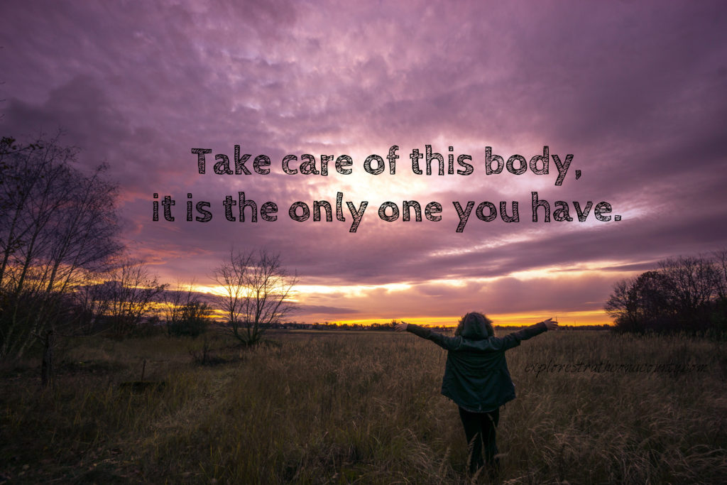 Take care of this body