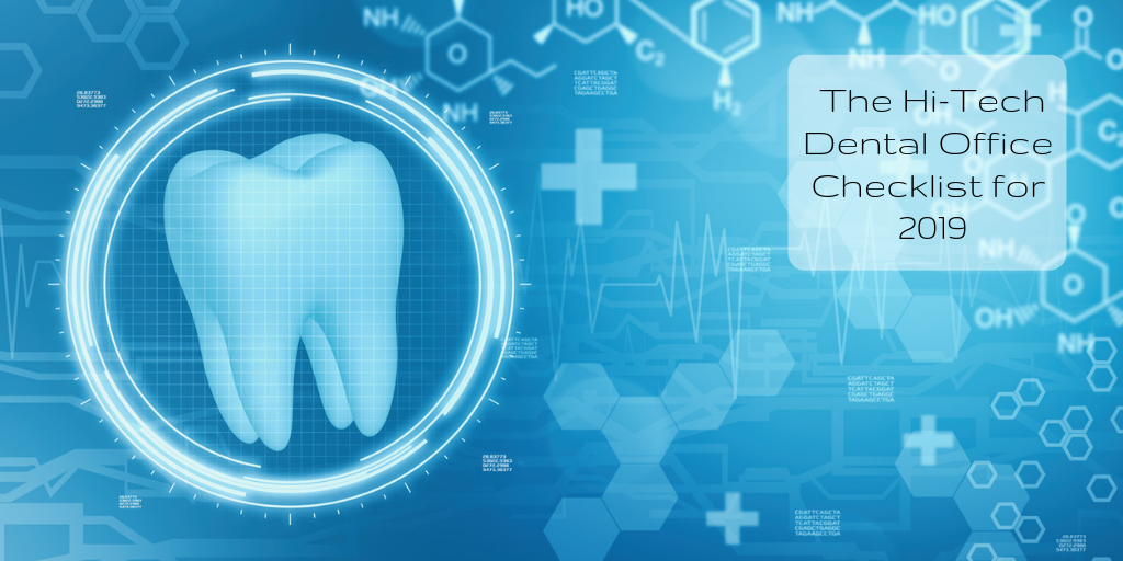 The Hi-Tech  Dental Office Checklist for 2019