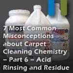 carpet misconceptions acid rinse