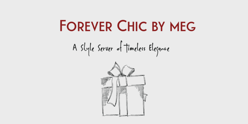 Holiday Gift Guides Forever Chic by Meg a Style Server of Timeless Elegance