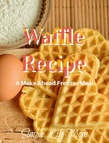 Waffle Recipe - a make ahead freezer meal from Simple Life Mom