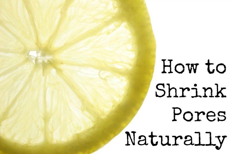 How to Shrink Pores Naturally