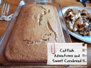 Catfish Adventures and Sweet Cornbread Recipe