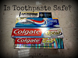 Is Toothpaste Safe? A look into the ingredients in some popular toothpastes.