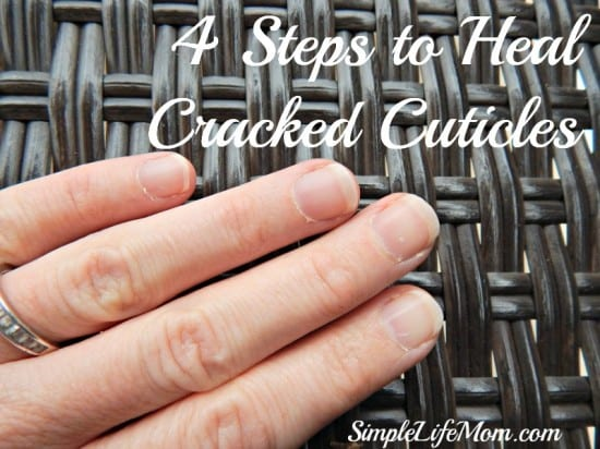 Natural Beauty Product Recipes - 4 Steps to Heal Cracked Cuticles