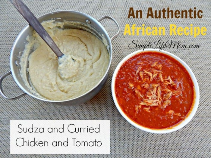 Authentic African Recipe - Sudza and Curried Chicken and Tomato from Simple Life Mom
