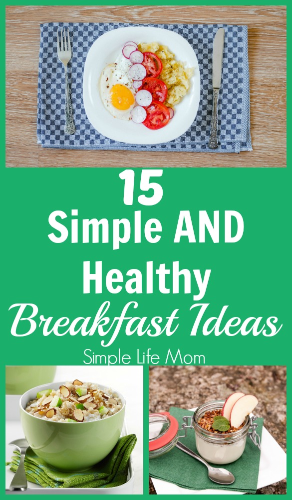 15 Simple and Healthy Breakfast Ideas from Simple Life Mom