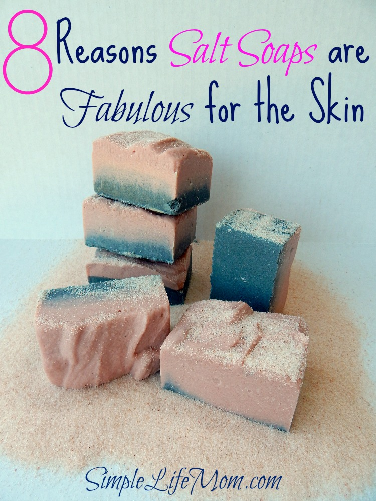 8 Reasons Salt Soap Bars are Fabulous for the Skin