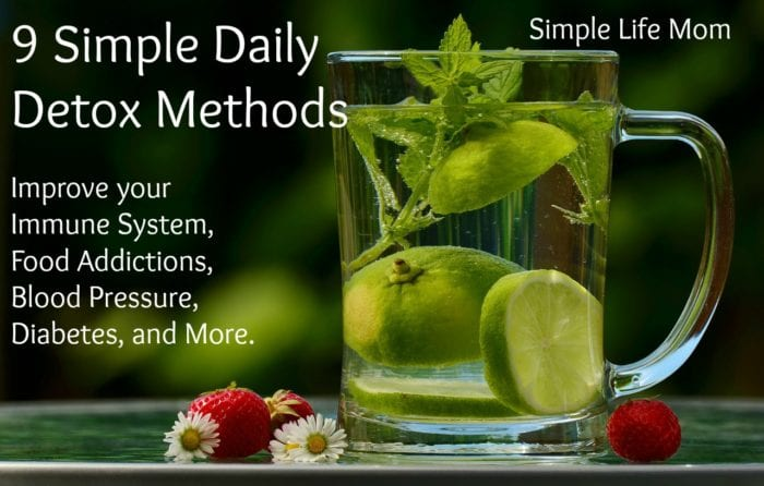 9 Simple Daily Detox Methods to improve your health on a daily basis from Simple Life Mom