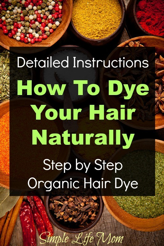 How to Dye Your Hair Naturally Step by Step instructions from Simple Life Mom