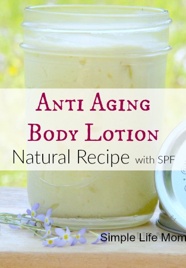Natural Anti Aging Body Lotion Recipe with SPF by Simple Life Mom