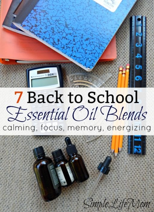 7 Back to School Esential Oil Blends to calm, focus, enhance memory and energize from Simple Life Mom